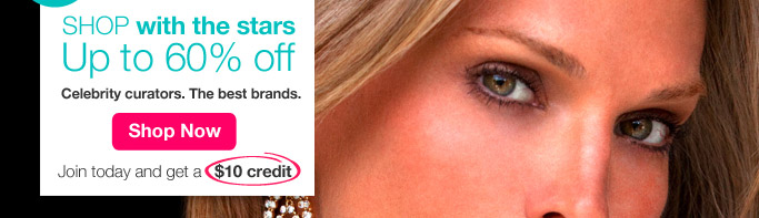 Shop with the stars up to 60% off. Celebrity curators. The best brands.